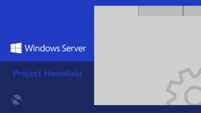 Microsoft выпустила Windows Server Insider Preview Build 17093 и Project Honolulu Technical Preview 1802